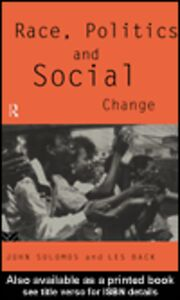 Ebook in inglese Race, Politics and Social Change Back, Les , Solomos, John
