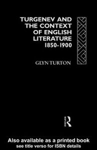 Ebook in inglese Turgenev and the Context of English Literature 1850-1900 Turton, Glyn