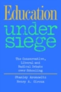 Ebook in inglese Education Under Siege Aronowitz, Stanley , Giroux, Henry A.