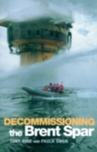 Ebook in inglese Decommissioning the Brent Spar Owen, Paula , Rice, Tony