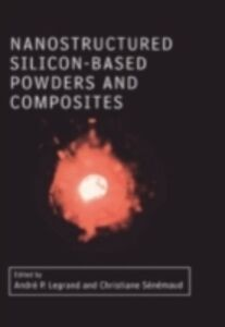 Ebook in inglese Nanostructured Silicon-based Powders and Composites -, -