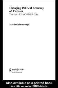 Foto Cover di Changing Political Economy of Vietnam, Ebook inglese di Martin Gainsborough, edito da Taylor and Francis