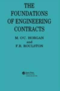 Ebook in inglese Foundations of Engineering Contracts **Decd**, F R Roulston , Horgan, M.O'C. , Roulston, F.R.