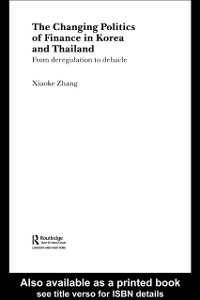 Ebook in inglese Changing Politics of Finance in Korea and Thailand Zhang, Xiaoke