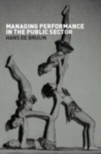Ebook in inglese Managing Performance in the Public Sector Bruijn, Hans de