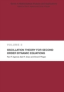 Ebook in inglese Oscillation Theory for Second Order Dynamic Equations Agarwal, Ravi P. , Grace, Said R. , O'Regan, Donal
