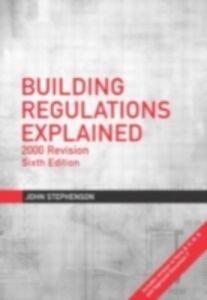 Foto Cover di Building Regulations Explained, Ebook inglese di John Stephenson,London District Surveyors Association, edito da
