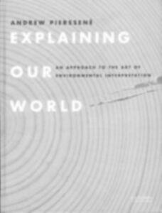 Foto Cover di Explaining Our World, Ebook inglese di Andrew Pierssene, edito da Taylor and Francis