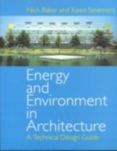 Foto Cover di Energy and Environment in Architecture, Ebook inglese di Nick Baker,Koen Steemers, edito da Taylor and Francis