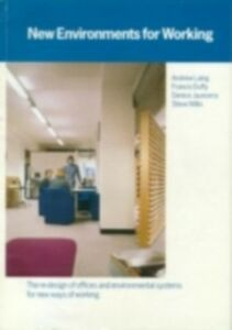 Ebook in inglese New Environments for Working Duffy, Francis , Jaunzens, Denice , Laing, Andrew , Willis, Stephen