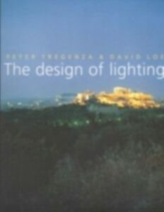 Ebook in inglese Design of Lighting Loe, David , Tregenza, Peter