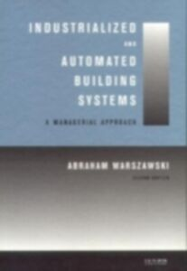 Foto Cover di Industrialized and Automated Building Systems, Ebook inglese di Abraham Warszawski, edito da Taylor and Francis