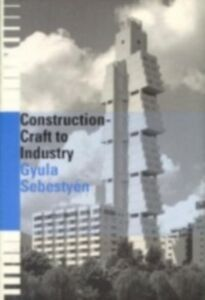 Foto Cover di Construction - Craft to Industry, Ebook inglese di Gyula Sebestyen, edito da Taylor and Francis