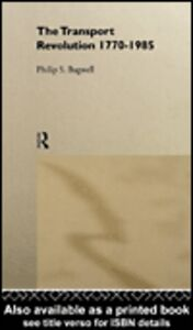 Foto Cover di The Transport Revolution 1770-1985, Ebook inglese di Philip Bagwell, edito da