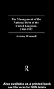 Foto Cover di The Management of the National Debt of the United Kingdom 1900-1932, Ebook inglese di Jeremy Wormell, edito da