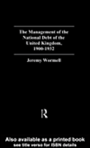 Ebook in inglese The Management of the National Debt of the United Kingdom 1900-1932 Wormell, Jeremy