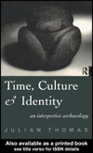 Foto Cover di Time, Culture and Identity, Ebook inglese di Julian Thomas, edito da