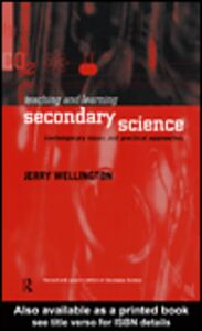 Ebook in inglese Teaching and Learning Secondary Science Wellington, Jerry