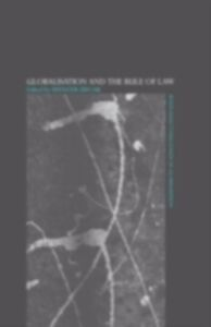 Ebook in inglese Globalisation and the Rule of Law Zifcak, Spencer