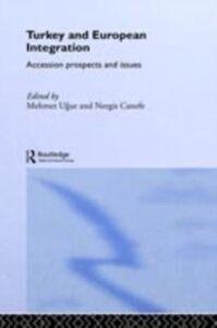 Foto Cover di Turkey and European Integration, Ebook inglese di  edito da Taylor and Francis