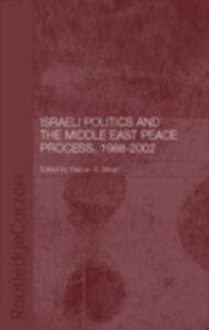 Foto Cover di Israeli Politics and the Middle East Peace Process, 1988-2002, Ebook inglese di Hassan A. Barari, edito da Taylor and Francis