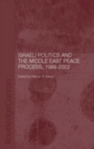 Ebook in inglese Israeli Politics and the Middle East Peace Process, 1988-2002 Barari, Hassan A.