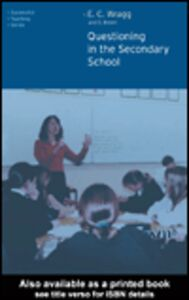 Ebook in inglese Questioning in the Secondary School Brown, George , Wragg, E.C.
