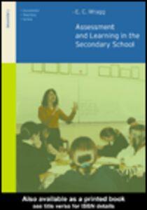 Foto Cover di Assessment and Learning in the Secondary School, Ebook inglese di E.C. Wragg, edito da