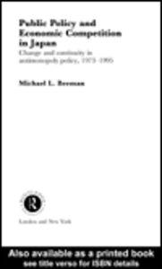 Foto Cover di Public Policy and Economic Competition in Japan, Ebook inglese di Michael L. Beeman, edito da