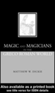 Ebook in inglese Magic and Magicians in the Greco-Roman World Dickie, Matthew W.