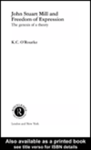 Ebook in inglese John Stuart Mill and Freedom of Expression O'Rourke, K.C.