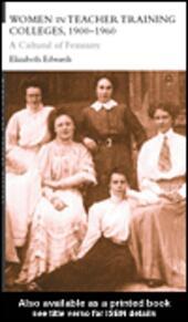 Women in Teacher Training Colleges, 1900-1960