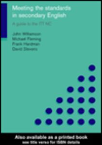Ebook in inglese Meeting the Standards in Secondary English Fleming, Michael , Hardman, Frank , Stevens, David , Williamson, John