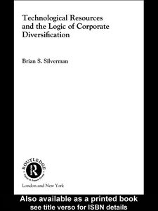 Ebook in inglese Technological Resources and the Logic of Corporate Diversification Silverman, Brian