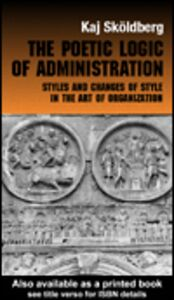 Foto Cover di The Poetic Logic of Administration, Ebook inglese di Kaj Skoldberg, edito da