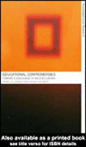 Foto Cover di Educational Controversies Towards a Discourse of Reconciliation, Ebook inglese di Pamela Lapage,Hugh Sockett, edito da