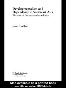 Foto Cover di Developmentalism and Dependency in Southeast Asia, Ebook inglese di Jason P. Abbott, edito da