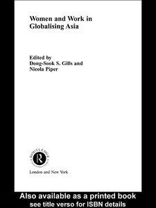 Foto Cover di Women and Work in Globalizing Asia, Ebook inglese di Dong-Sook S. Gills,Nicola Piper, edito da