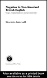 Foto Cover di Negation in Non-Standard British English, Ebook inglese di Lieselotte Anderwald, edito da