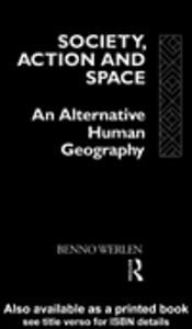 Ebook in inglese Society, Action and Space Werlen, Benno