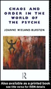 Ebook in inglese Chaos and Order in the World of the Psyche Wieland-Burston, Joanne