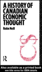Ebook in inglese A History of Canadian Economic Thought Neill, Robin