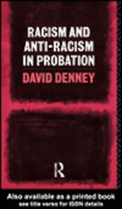 Ebook in inglese Racism and Anti-Racism in Probation Denney, David
