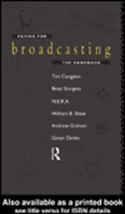 Ebook in inglese Paying for Broadcasting Congdon, Tim , Davies, Gavyn , Graham, Andrew , Shew, William B.