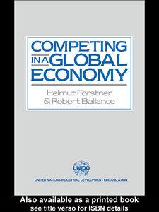 Foto Cover di Competing in a Global Economy, Ebook inglese di Robert Ballance,Helmut Forstner, edito da