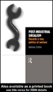 Foto Cover di Post-Industrial Socialism, Ebook inglese di Adrian Little, edito da