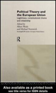 Foto Cover di Political Theory and the European Union, Ebook inglese di Albert Weale,Michael Nentwich, edito da