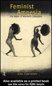 Foto Cover di Feminist Amnesia, Ebook inglese di Jean Curthoys, edito da
