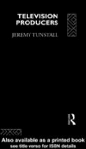 Ebook in inglese Television Producers Tunstall, Jeremy