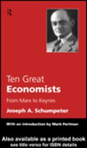 Ebook in inglese Ten Great Economists Schumpeter, Joseph A.